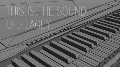 This is the sound of… FLAGEY