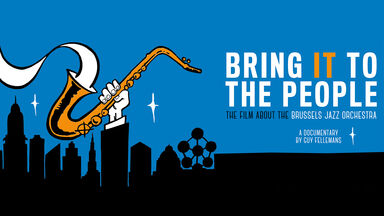 Bring It to the People: the film about the Brussels Jazz Orchestra