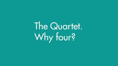 The Quartet. Why four?