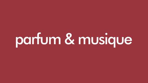 Parfum & Musique