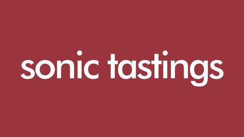 Sonic Tastings 18 | 19