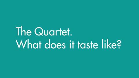 Hoe smaakt een kwartet ?